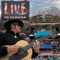 Esteban & Friends: Live in Sedona